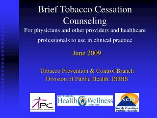 June 2009  Tobacco Prevention & Control Branch Division of Public Health, DHHS