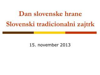 Dan slovenske hrane Slovenski tradicionalni zajtrk