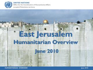 East Jerusalem  Humanitarian Overview  June 2010