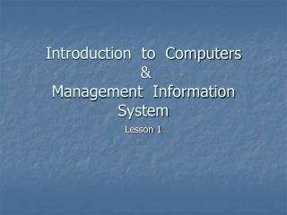 Introduction  to  Computers  & Management  Information  System