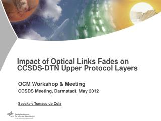 Impact of Optical Links Fades on CCSDS-DTN Upper Protocol Layers