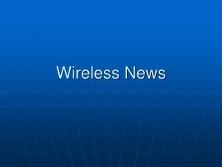 Wireless News