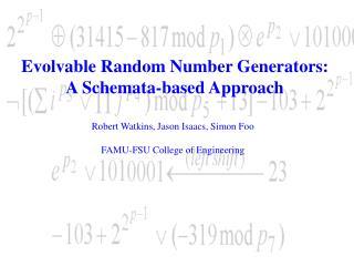 Evolvable Random Number Generators: A Schemata-based Approach