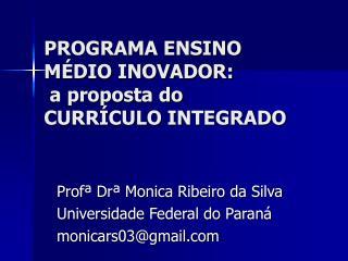 PROGRAMA ENSINO MÉDIO INOVADOR:  a proposta do CURRÍCULO INTEGRADO