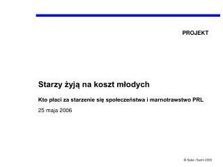 Starzy żyją na koszt młodych Kto płaci za starzenie się społeczeństwa i marnotrawstwo PRL