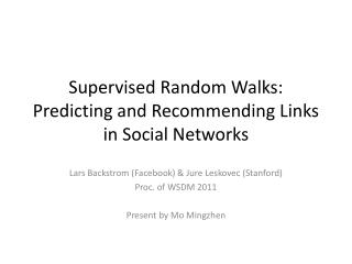 Supervised Random Walks: Predicting and Recommending Links in Social Networks