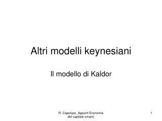 Altri modelli keynesiani