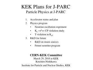 KEK Plans for J-PARC Particle Physics at J-PARC