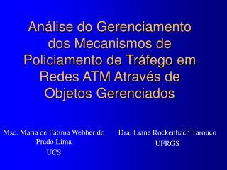 Msc. Maria de Fátima Webber do Prado Lima UCS
