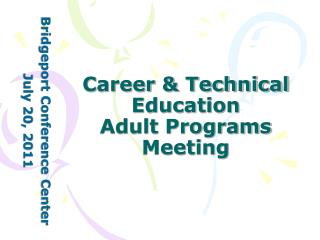 Career & Technical Education  Adult Programs Meeting