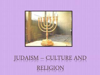 Judaism – Culture and Religion