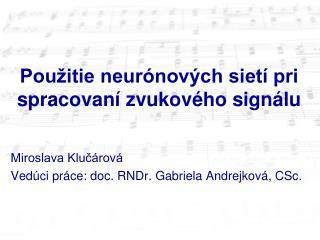 Použitie neurónových sietí pri spracovaní zvukového signálu