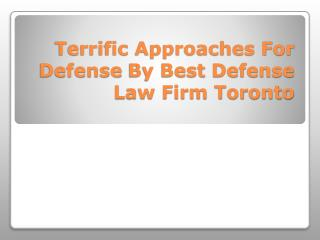 Terrific Approaches For Defence By Best Defence Law Firm Tor