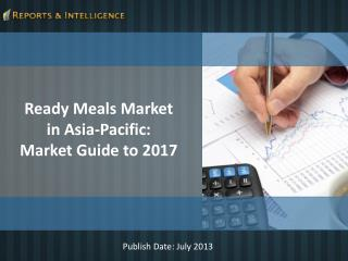 Reports and Intelligence: Ready Meals Market in Asia-Pacific