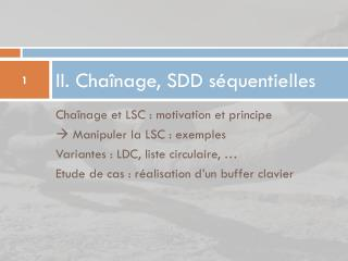II. Cha�nage, SDD s�quentielles