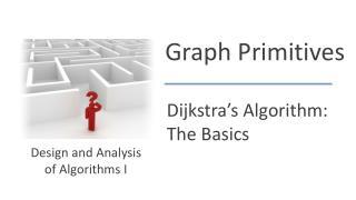 Dijkstra�s  Algorithm: The Basics