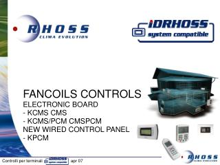 FANCOILS CONTROLS ELECTRONIC BOARD  - KCMS CMS  - KCMS/PCM CMSPCM NEW WIRED CONTROL PANEL - KPCM