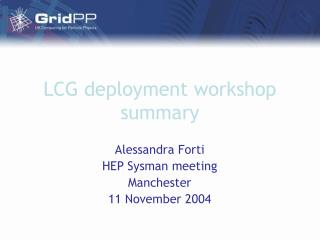 LCG deployment workshop summary