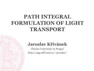 Path Integral Formulation of Light Transport