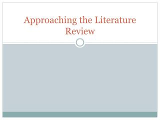 Approaching the Literature  R eview