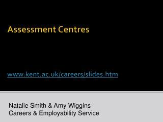 Assessment Centres kent.ac.uk/careers/slides.htm