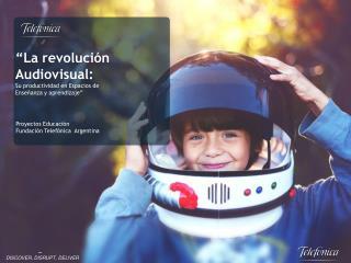 """"""" La revolución  Audiovisual: Su productividad en Espacios de  Enseñanza y aprendizaje """""""