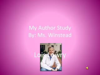 My Author Study By: Ms. Winstead