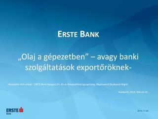 """Erste Bank """" Olaj  a  gépezetben""""  – avagy banki szolgáltatások exportőröknek -"""