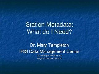 Station Metadata: What do I Need?