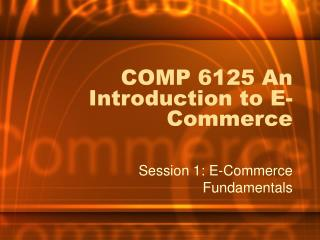 COMP 6125 An Introduction to E-Commerce