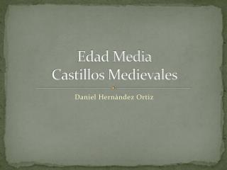 Edad Media Castillos Medievales