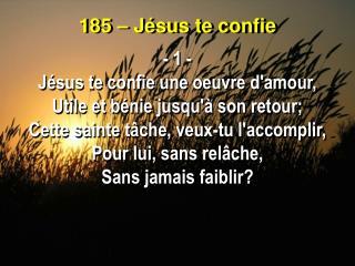185 – Jésus te confie