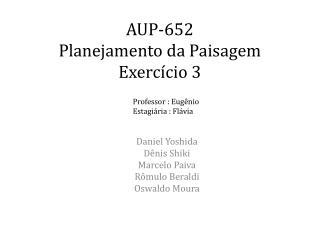 AUP-652 Planejamento da Paisagem Exercício 3