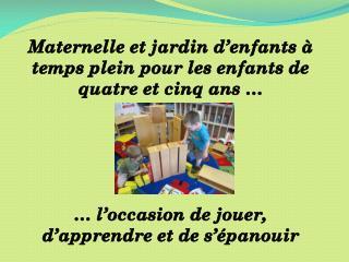 Maternelle et jardin d'enfants à temps plein pour les enfants de quatre et cinq ans …