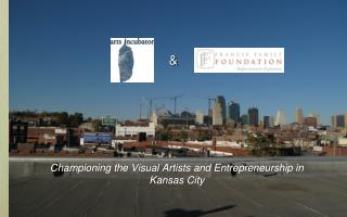 Championing the Visual Artists and Entrepreneurship in Kansas City
