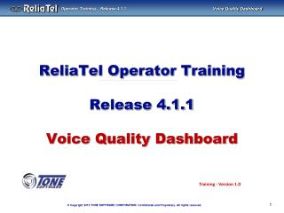 ReliaTel Operator Training Release 4.1.1 Voice Quality Dashboard