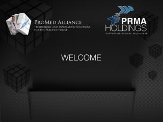 AGENDA Welcome  & Introduction to PRMA  and  Promed  Alliance 	— David Hernandez,  VP
