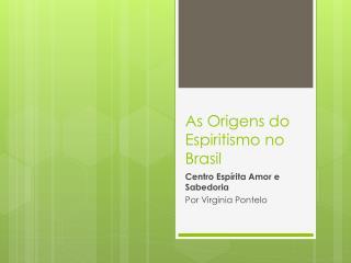 As Origens do Espiritismo no Brasil
