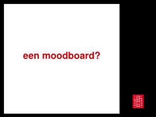 een moodboard?