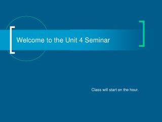 Welcome to the Unit 4 Seminar