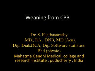 Weaning from CPB