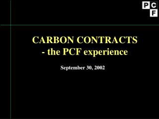 CARBON CONTRACTS - the PCF experience