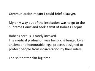 Communication meant I could brief a lawyer.