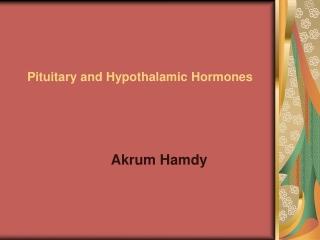 The Hypothalamic  Pituitary Hormones