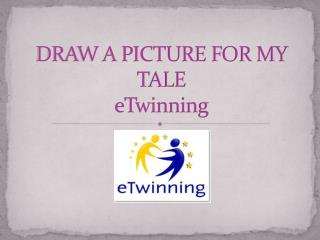DRAW A PICTURE FOR MY TALE eTwinning