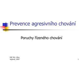 Prevence agresivn�ho chov�n�