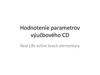 Hodnotenie parametrov výučbového CD