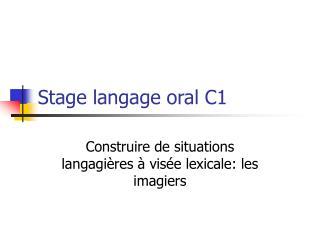 Stage langage oral C1