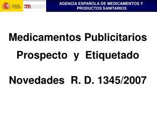 Medicamentos Publicitarios  Prospecto  y  Etiquetado  Novedades  R. D. 1345