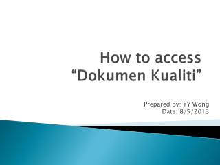 "How to access  "" Dokumen Kualiti """